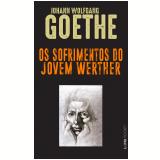Os Sofrimentos do Jovem Werther - Johann Wolfgang Goethe
