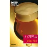 A Cerveja - Josimar Melo