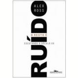 O Resto É Ruído - Alex Ross