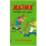 Aline (Vol. 3): Viciada em Sexo - Adão Iturrusgarai