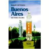 Buenos Aires Guia Turístico Descritivo - Joaquim da Fonseca