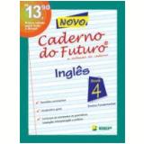 Novo Caderno do Futuro Inglês 8ª Série - Rafael Bertolin, Victoria Keller, AntÔnio de Siqueira e Silva