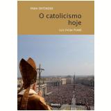 O Catolicismo Hoje - Luiz Felipe Pondé