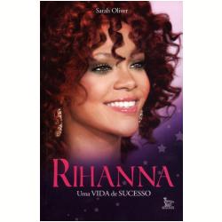 Rihanna: Uma Vida de Sucesso