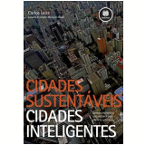 Cidades Sustentáveis, Cidades Inteligentes - Juliana di C. M. Awad, Carlos Leite de Souza