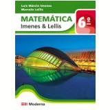 Matematica Imenes E Lellis 6º Ano - Ensino Fundamental Ii - 6º Ano - Luiz Márcio Imenes