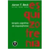 Terapia Cognitiva Da Esquizofrenia - Aaron T. Beck