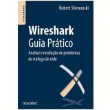 Wireshark Guia Pratico - Analise E Resoluçao De Problemas De Trafego De Rede - Robert Shimonski