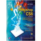 Adobe Photoshop Cs6 - Imagens Profissionais E - Joao Fidalgo