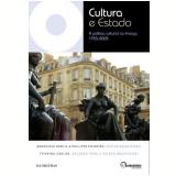 Cultura E Estado - A Politica Cultural Na Fran�a 1955-2005 - Genevieve Gentil