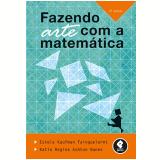 Fazendo Arte Com A Matemática - Estela K. Fainguelernt, Katia Regina A. Nunes