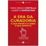 Era da curadoria (A): O que importa é saber o que importa!  (Ebook) - Mario Sergio Cortella