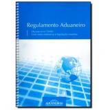 Regulamento Aduaneiro - Decreto Nº. 6.759/09 - Aduaneiras