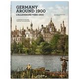Germany Around 1900 - A Portrait In Colour - Marc Walter, Sabine Arqu�, Karin Lelonek