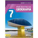 Por Dentro da Geografia - 7º Ano - Ensino Fundamental II - Wagner Costa Ribeiro