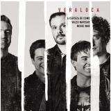 Vera Loca - A Certeza de Como Valeu Navegar Nesse Mar  (CD) - Vera Loca