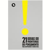 21 Ideias do Fronteiras do Pensamento - Eduardo Wolf, Fernando Schüler