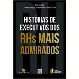 Histórias de Executivos dos RHs Mais Admirados - Andréia Roma, Cristiano Lagoas, Renato Fiochi