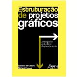 Estruturação de Projetos Gráficos - Luciano Patrício Souza De Castro, Richard Perassi Luiz De Sousa