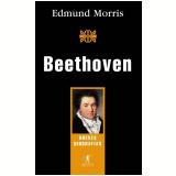 Beethoven - Edmund Morris