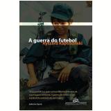 A Guerra do Futebol - Ryszard Kapuscinski