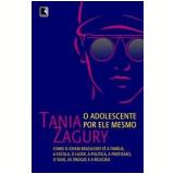 O Adolescente por Ele Mesmo - Tania Zagury