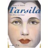 Tarsila - Aracy Abreu Amaral