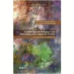 Contribuição do Pedagogo e da Pedagogia para a Educação Escolar Pesquisa e Crítica, Educação em Debate - Livros