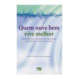 Quem Ouve Bem Vive Melhor - Pedro Luiz Mangabeira Albernaz