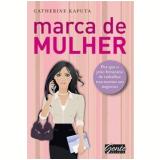 Marca de Mulher - Catherine Kaputa
