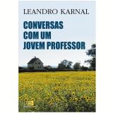 Conversas Com um Jovem Professor - Leandro Karnal