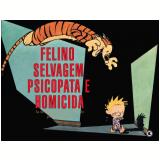 Felino Selvagem Psicopata e Homicida - Bill Watterson
