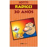 Radicci - 30 Anos - Iotti