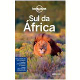 Lonely Planet Sul Da África - Anthony Ham, Alan Murphy, Kate Armstrong ...
