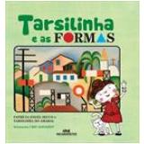 Tarsilinha E As Formas - Patrícia Engel Secco, Tarsilinha Do Amaral