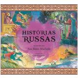 Histórias Russas - Ana Maria Machado