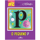 O Pequeno P - Ziraldo Alves Pinto