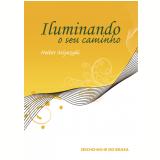 Iluminando o seu caminho (Ebook) - Heitor Miyazaki