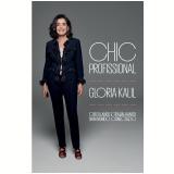 Chic Profissional - Glória Kalil