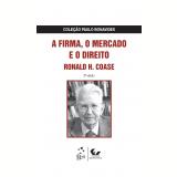A Firma, o Mercado e o Direito - Ronald H. Coase