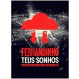 Fernandinho - Teus Sonhos - Ao Vivo no Rio de Janeiro (DVD) - Fernandinho