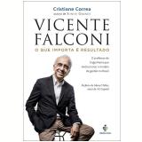 Vicente Falconi - O que Importa é Resultado - Cristiane Correa