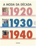 Box - A Moda da Década - 1920 - 1930 - 1940 (3 Vols.) - Charlotte Fiell, Emmanuelle Dirix