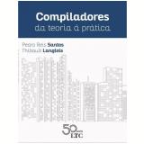 Compiladores da Teoria à Prática - Pedro Reis Santos, Thibault Langlois