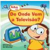 De Onde Vem a Televis�o?