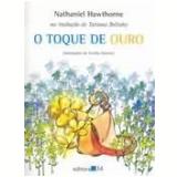 O Toque de Ouro - Nathaniel Hawthorne