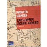 Jogos de Empresas e Técnicas Vivenciais - Maria Rita Gramigna
