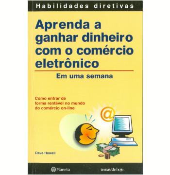 Aprenda a Ganhar Dinheiro com o Comércio Eletrônico