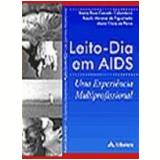 Leito Dia em Aids uma Experiência Multiprofissional - Maria Rosa Ceccato Colombrini