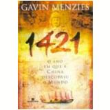 1421 o Ano em Que a China Descobriu o Mundo - Gavin Menzies